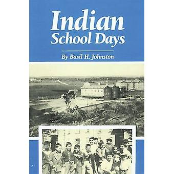 Indian School Days by Johnston & Basil H.