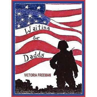 Waiting for Daddy by Freeman & Victoria