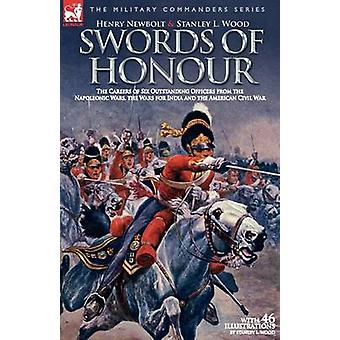 Swords of Honour  The Careers of Six Outstanding Officers from the Napoleonic Wars the Wars for India and the American Civil War by Newbolt & Henry