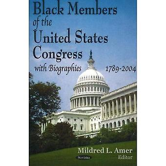 Black Members of the United States Congress : With Bibliographies, 1789-2004