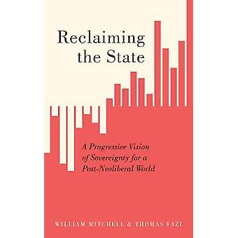 Reclaiming the State by William Mitchell