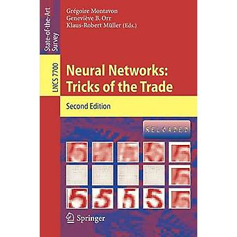 Neural Networks Tricks of the Trade by Edited by Gregoire Montavon & Edited by Genevieve Orr & Edited by Klaus Robert Muller