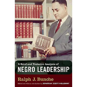 A Brief and Tentative Analysis of Negro Leadership by Ralph J. Bunche