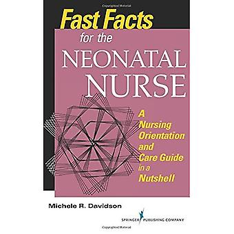 Snabba fakta för neonatal sjuksköterska: En omvårdnad orientering och vård Guide i ett nötskal