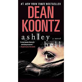 Ashley Bell by Dean Koontz - 9780345545985 Book
