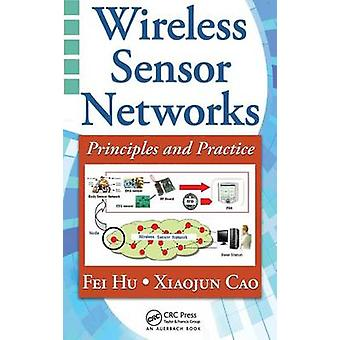 Wireless Sensor Networks  Principles and Practice by Hu & Fei