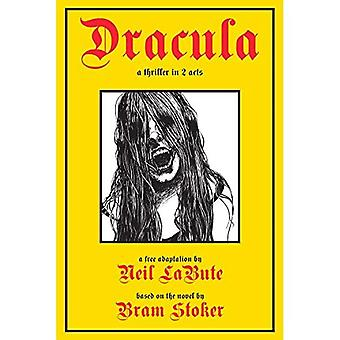 Dracula: A Thriller in Two� Acts