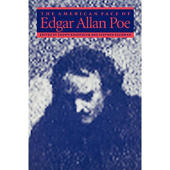 The American Face of Edgar Allan Poe by Rosenheim & Shawn