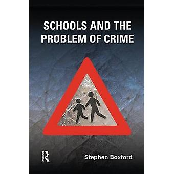 Schools and the Problem of Crime by Boxford & Stephen
