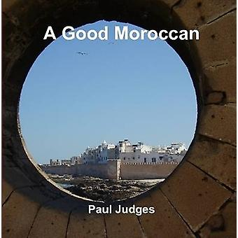 A Good Moroccan by Judges & Paul