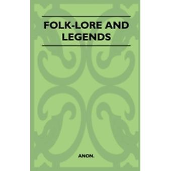 FolkLore And Legends by Anon