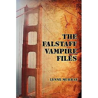 The Falstaff Vampire Files by Murray & Lynne