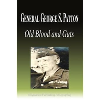 General George S. Patton  Old Blood and Guts Biography by Biographiq