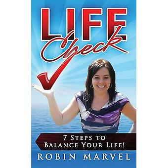 Life Check 7 Steps to Balance Your Life by Marvel & Robin