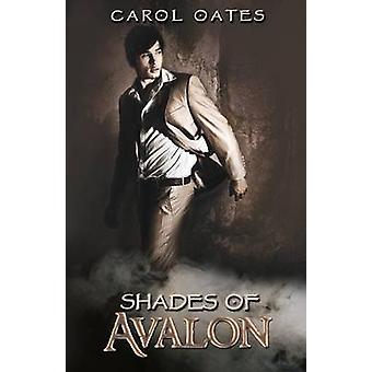 Shades of Avalon by Oates & Carol