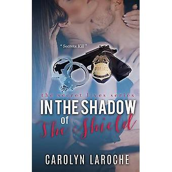In the Shadow of the Shield by Laroche & Carolyn