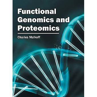 Functional Genomics and Proteomics by Malkoff & Charles