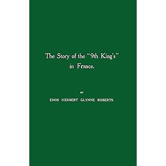STORY OF THE 9th KINGS IN FRANCE by Herbert & Enos