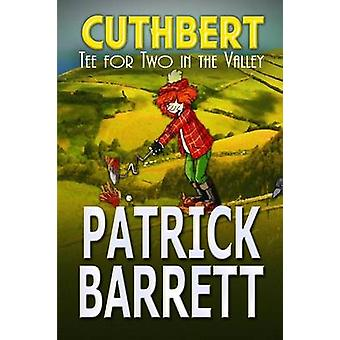 Tea for Two in the Valley Cuthbert Book 3 by Barrett & Patrick