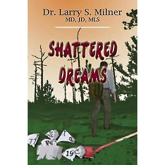 Shattered Dreams by Milner & Larry S