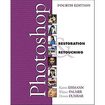 Adobe Photoshop Restoration & Retouching by Katrin Eismann - 9780