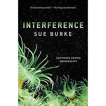 Interference - A Novel by Sue Burke - 9781250317841 Book