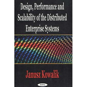 Design - Performance and Scalability of the Distributed Enterprise Sy