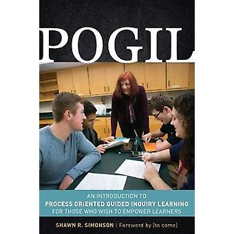 POGIL - An Introduction to Process Oriented Guided Inquiry Learning fo