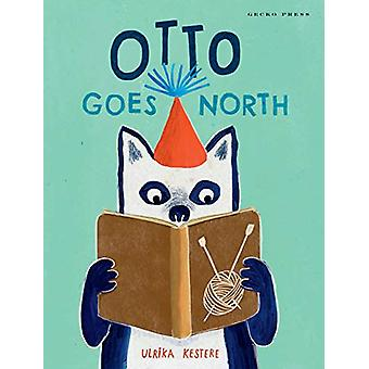 Otto Goes North by Ulrika Kestere - 9781776572410 Book