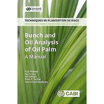 Bunch and Oil Analysis of Oil Palm - A Manual by Pujo Widodo - 9781789