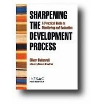 Sharpening the Development Process: A Practical Guide to Monitoring and Evaluation