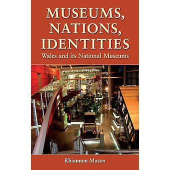 Museer - Nationer - Identiteter - Wales och dess nationella museer av Rhi