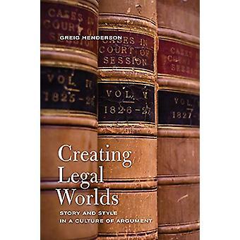 Skapar Legal världar - historia och stil i en kultur av Argument av Gr