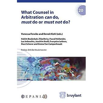What Counsel in Arbitration Can Do - Must Do or Must Not Do? by Hakim