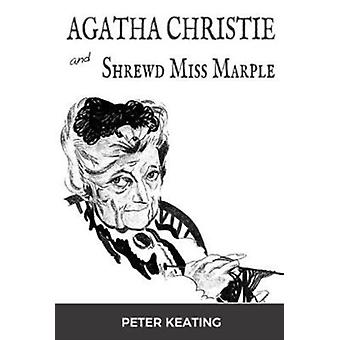 Agatha Christie and Shrewd Miss Marple by Keating & Peter