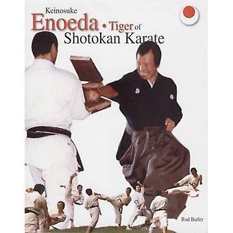 Keinosuke Enoeda - Tiger of Shotokan Karate by Rod Butler - 9780954694