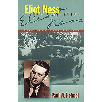 Eliot Ness - The Real Story by Paul W. Heimel - 9781581821390 Book
