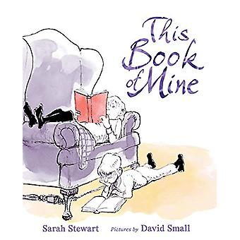 This Book of Mine - A Picture Book de Sarah Stewart - 9780374305468 Bo