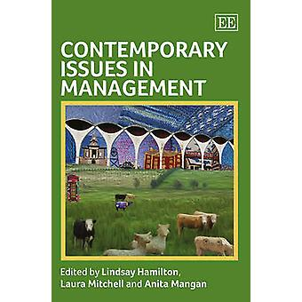 Contemporary Issues in Management by Edited by Lindsay Hamilton & Edited by Laura Mitchell & Edited by Anita Mangan