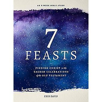 7 Feasts by Erin Davis - 9780802419552 Book