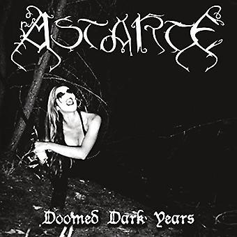 Astarte - Doomed Dark Years [CD] USA import