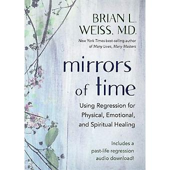 Mirrors of Time by Weiss & Dr Brian L. & M.D.