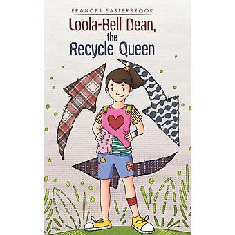 LOOLABELL DEAN THE RECYCLE QUEEN by EASTERBROOK & FRANCES