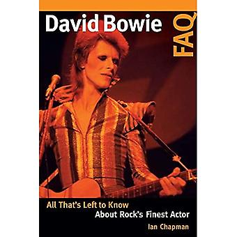 David Bowie FAQ: All That's Left to Know About Rock's Finest Actor (FAQ)