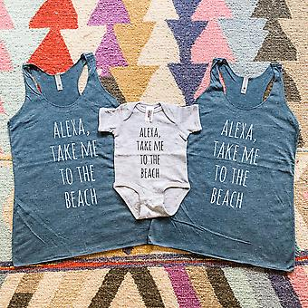 Alexa Take Me To The Beach - Family Set T-shirts