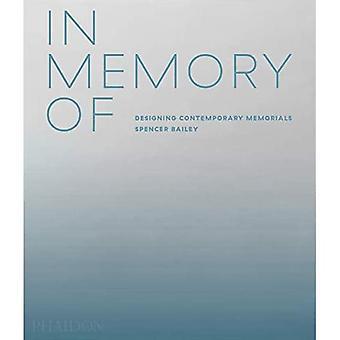 In Memory Of: Designing Contemporary Memorials