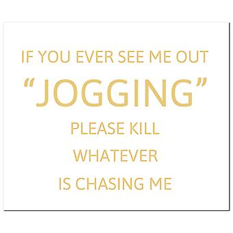 Hill Interiors If You Ever See Me Out Jogging Foil Plaque