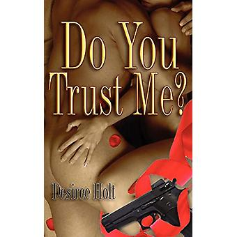 Do You Trust Me? by Desiree Holt - 9781601545503 Book