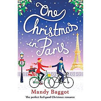 One Christmas in Paris - The Perfect Feel Good Christmas Romance by Ma