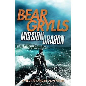 Mission Dragon by Bear Grylls - 9781911295440 Book